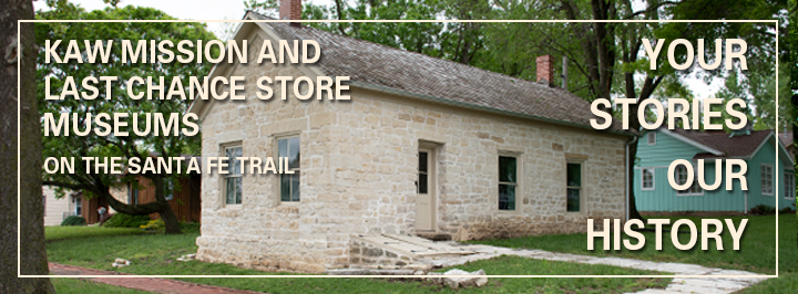 Kaw Mission and Last Chance Store Museums On the Santa Fe Trail, Council Grove
