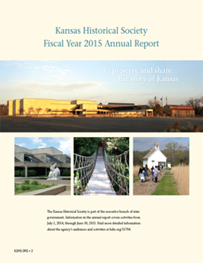 Kansas Historical Society  Fiscal Year 2015 Annual Report