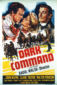 Dark Command (1940) is an imaginative version of Quantrill's raid on Lawrence