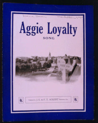 Aggie Loyalty sheet music written for Kansas State Agricultural College.