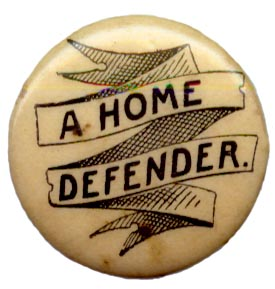 Home Defender  button sold by Carry Nation to raise funds for her cause.
