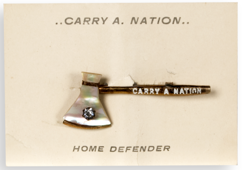 Hatchet pin sold by Carry Nation and her Home Defenders.