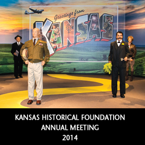 Kansas Historical Foundation 2014 Annual Meeting