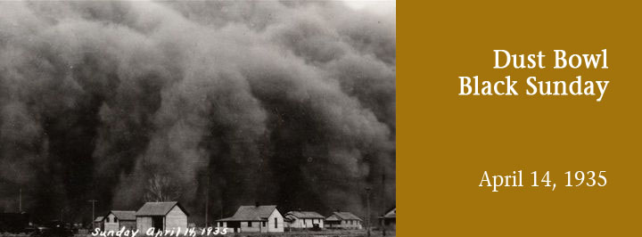 April 14, 1935, during the Dust Bowl years, became known as Black Sunday