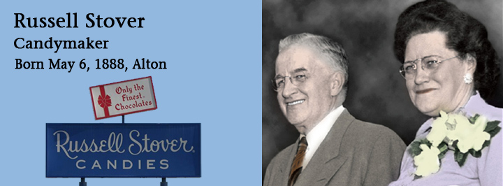 Russell Stover, candymaker, born May 6, 1888, Alton