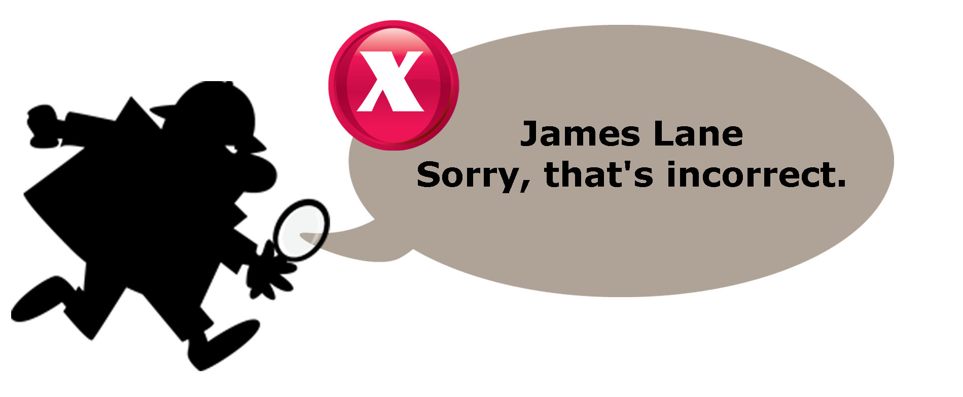 James Lane. Sorry, that's incorrect.