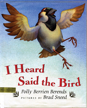 I Heard Said the Bird, illustrated by Brad Sneed